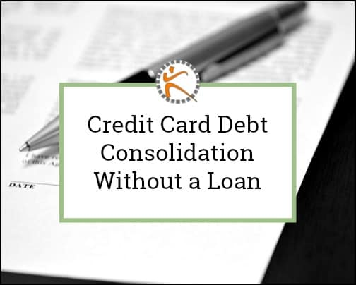 Credit Card Debt Consolidation Without a Loan